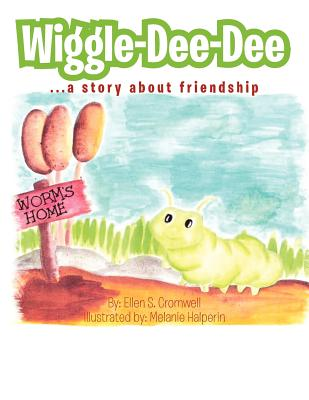 Wiggle-Dee-Dee: A Story About Friendship, Cromwell, Ellen S.