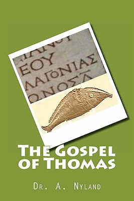 The Gospel of Thomas, Nyland, Dr. A.