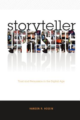 Storyteller Uprising: Trust & Persuasion in the Digital Age, Hosein, Hanson R.