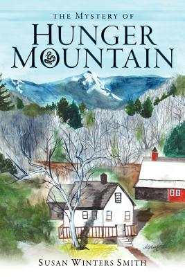 The Mystery of Hunger Mountain, Smith, Susan Winters