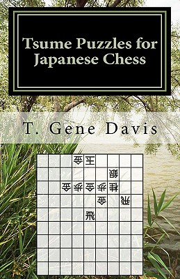 Tsume Puzzles for  Japanese Chess: Introduction to Shogi Mating Riddles, Davis, T. Gene