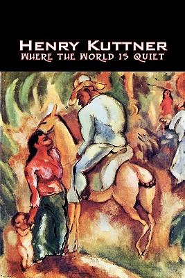 Where the World Is Quiet, Kuttner, Henry; Liddell, C. H.