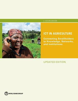 Image for ICT in Agriculture (Updated Edition): Connecting Smallholders to Knowledge, Networks, and Institutions