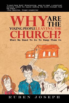 Image for Why Are The Young People Leaving The Church: What We Need To Do To Keep Them In