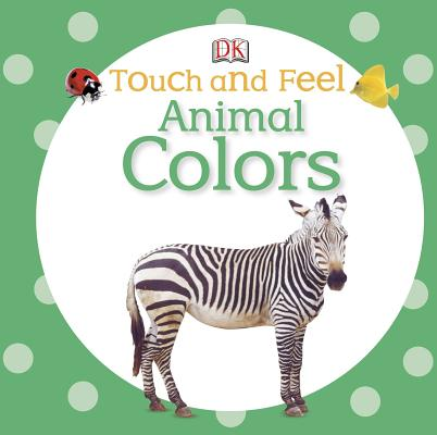 Image for Touch and Feel: Animal Colors (Touch & Feel)