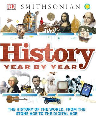 Image for History Year by Year: The History of the World, from the Stone Age to the Digital Age