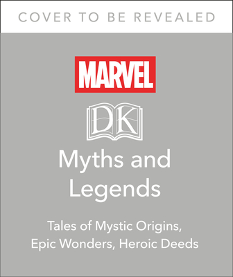 Image for MARVEL MYTHS AND LEGENDS: THE EPIC ORIGINS OF THOR, THE ETERNALS, BLACK PANTHER, AND THE MARVEL UNIV