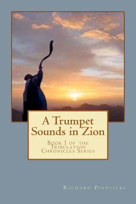 Image for A Trumpet Sounds in Zion: Book I of the Tribulation Chronicles Series
