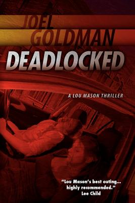 Deadlocked: A Lou Mason Thriller, Joel Goldman