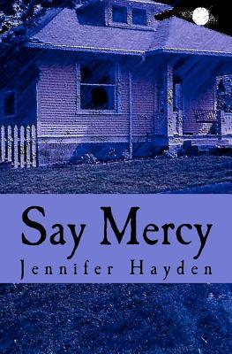 Say Mercy, Hayden, Jennifer