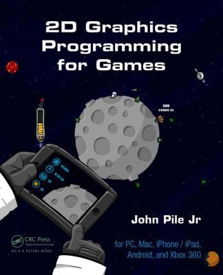 2D Graphics Programming for Games, Pile Jr., John