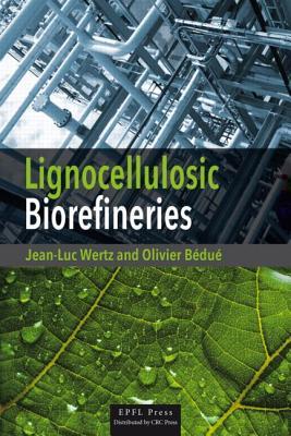 Lignocellulosic Biorefineries, Wertz, Jean-Luc; B�du�, Olivier