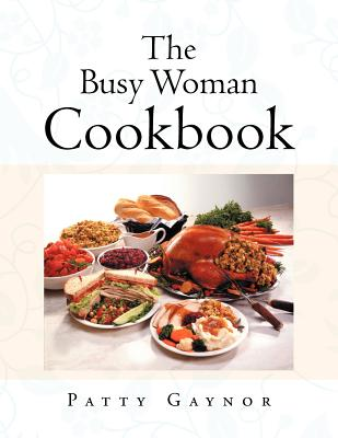 The Busy Woman Cookbook, Gaynor, Patty