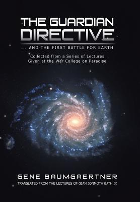 The Guardian Directive: ... and the First Battle for Earth, Baumgaertner, Gene