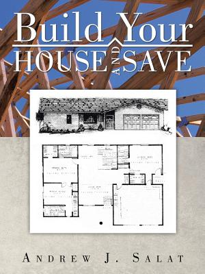 Build Your House and Save, Salat, Andrew J.
