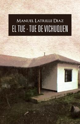 El Tue - Tue De Vichuquen (Spanish Edition), Diaz, Manuel Latrille