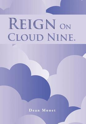 Reign on Cloud Nine., Monet, Dean