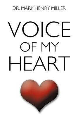 Voice Of My Heart, Miller, Dr. Mark Henry