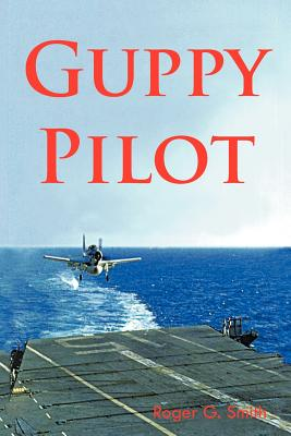 Guppy Pilot, Smith, Roger G.