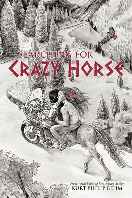 Searching For Crazy Horse, Behm, Kurt