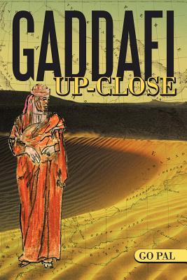 Gaddafi Up-Close, Pal, Go