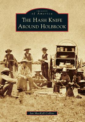 Image for The Hash Knife Around Holbrook (Images of America)