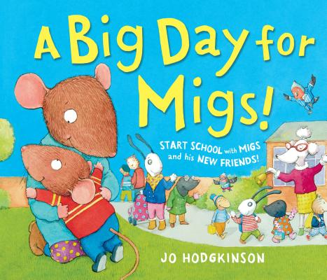 A Big Day for Migs (Andersen Press Picture Books) (Andersen Press Picture Books (Hardcover)), Jo Hodgkinson