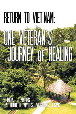 Image for Return to Viet Nam: One Veteran's Journey of Healing