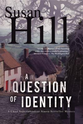 A Question of Identity: A Simon Serrailler Mystery (Simon Serrailler Mysteries), Susan Hill