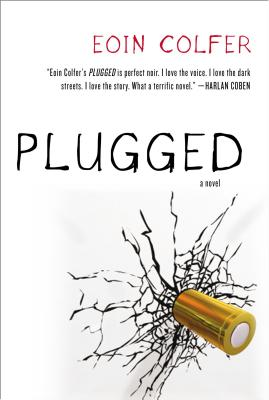 Plugged, Colfer, Eoin