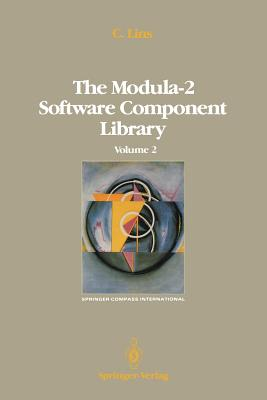 The Modula-2 Software Component Library: Volume 4 (Springer Compass International), Lins, Charles