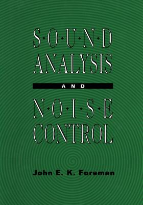 Sound Analysis and Noise Control, Foreman, John