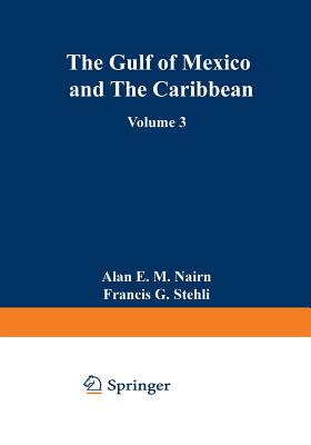 The Ocean Basins and Margins: Volume 3 The Gulf of Mexico and the Caribbean