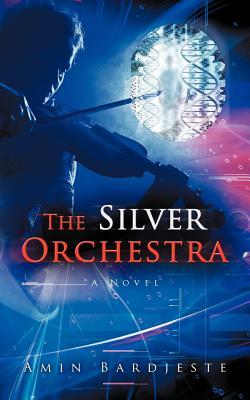 The Silver Orchestra: A Novel, Bardjeste, Amin