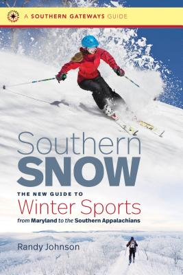 Image for SOUTHERN SNOW: THE NEW GUIDE TO WINTER SPORTS FROM MARLYAND TO THE SOUTHERN APPALACHIANS