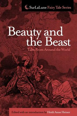 Beauty and the Beast Tales From Around the World (Surlalune Fairy Tale), Heiner, Heidi Anne