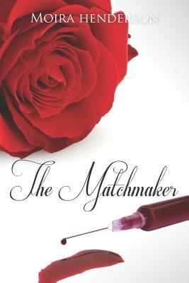 The Matchmaker, Henderson, Moira