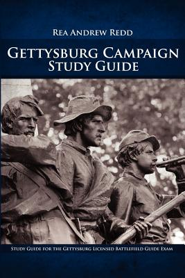 1: Gettysburg Campaign  Study Guide, Volume One: 700+ Questions and Answers For Students of Battle, Redd, Rea Andrew
