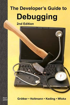 Image for The Developer's Guide to Debugging: 2nd Edition