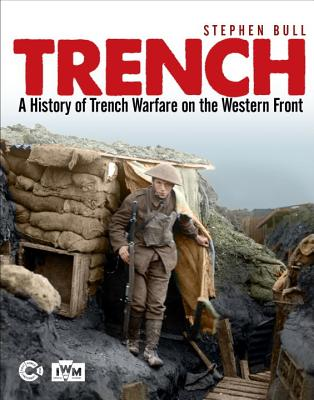 Image for Trench: A History of Trench Warfare on the Western Front (General Military)