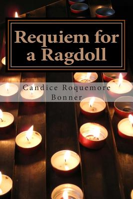 Requiem for a Ragdoll: Works in the key of rebirth, Bonner, Candice Roquemore