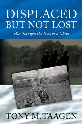 Image for Displaced But Not Lost: War Through The Eyes Of A Child: War Through the Eyes of a Child