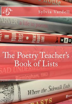 The Poetry Teacher's Book of Lists, Vardell, Sylvia M.