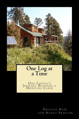 Image for One Log at a Time: Douglas Reid and Nancy Procter