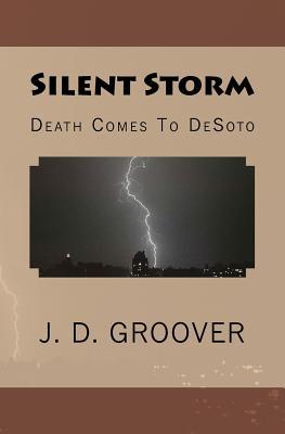 Silent Storm: Death Comes To DeSoto, Groover, Mr. J. D.