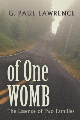 Of One Womb: The Essence of Two Families, Lawrence, G. Paul