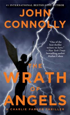 The Wrath of Angels: A Charlie Parker Thriller, John Connolly