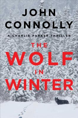 The Wolf In Winter, John Connolly