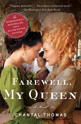 Farewell, My Queen: A Novel, Chantal Thomas