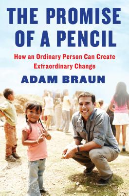 Image for The Promise of a Pencil: How an Ordinary Person Can Create Extraordinary Change
